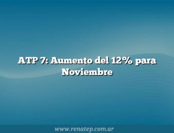 ATP 7: Aumento del 12% para Noviembre