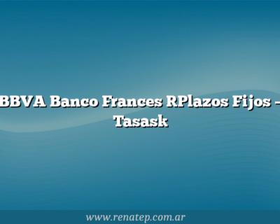 BBVA Banco Frances [Plazos Fijos – Tasas]