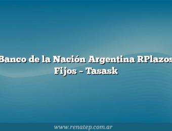 Banco de la Nación Argentina [Plazos Fijos – Tasas]