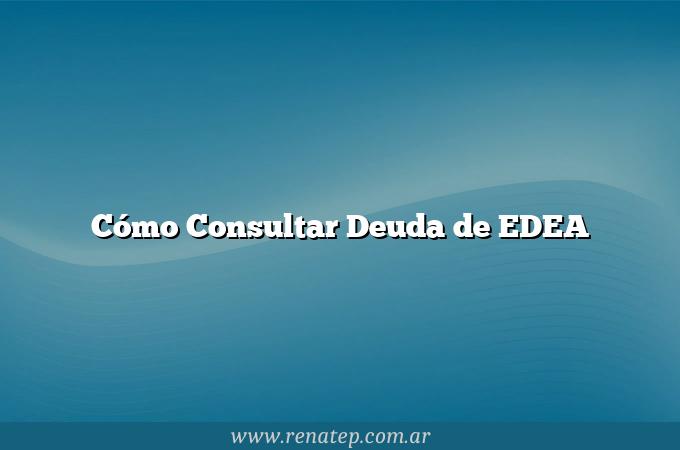 Cómo Consultar Deuda de EDEA