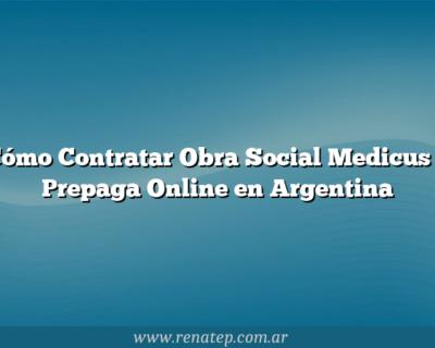 Cómo Contratar Obra Social Medicus y Prepaga Online en Argentina