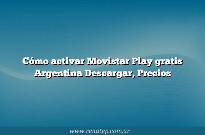 Cómo activar Movistar Play gratis Argentina  Descargar, Precios