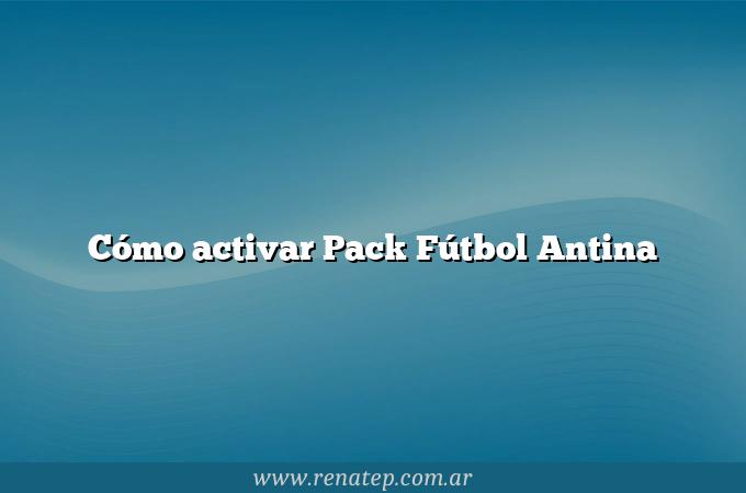 Cómo activar Pack Fútbol Antina