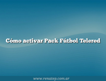 Cómo activar Pack Fútbol Telered