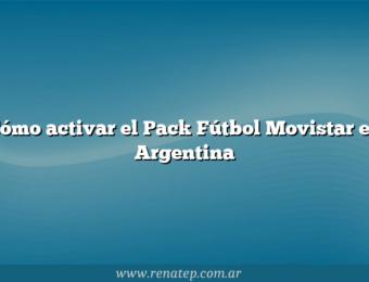 Cómo activar el Pack Fútbol Movistar en Argentina