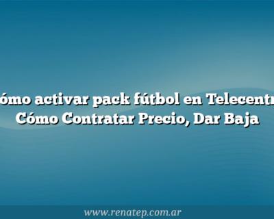 Cómo activar pack fútbol en Telecentro  Cómo Contratar  Precio, Dar Baja