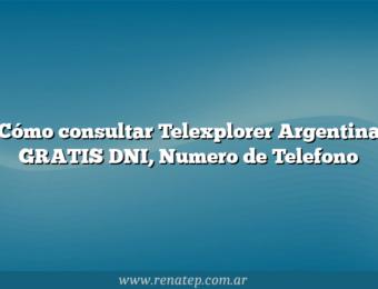 Cómo consultar Telexplorer Argentina GRATIS  DNI, Numero de Telefono