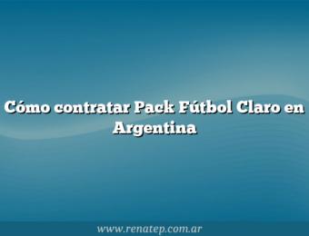 Cómo contratar Pack Fútbol Claro en Argentina