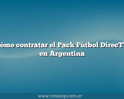 Cómo contratar el Pack Fútbol DirecTV en Argentina