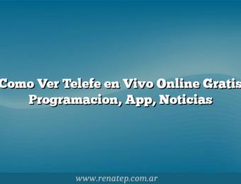 Como Ver Telefe en Vivo Online Gratis  Programacion, App, Noticias