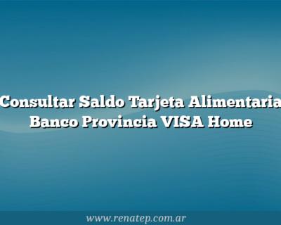 Consultar Saldo Tarjeta Alimentaria Banco Provincia VISA Home