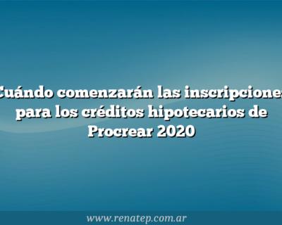Cuándo comenzarán las inscripciones para los créditos hipotecarios de Procrear 2020