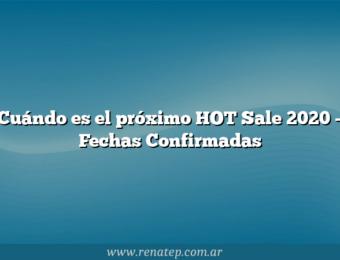Cuándo es el próximo HOT Sale 2020 – Fechas Confirmadas