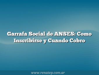 Garrafa Social de ANSES: Como Inscribirse y Cuando Cobro