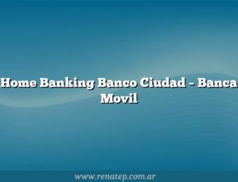 Home Banking Banco Ciudad – Banca Movil