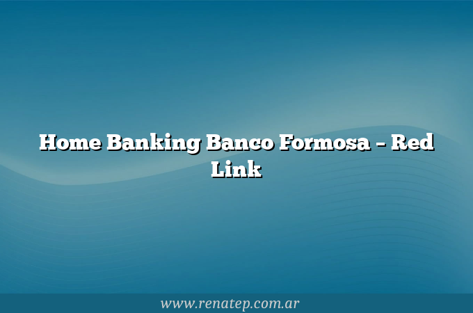 Home Banking Banco Formosa – Red Link
