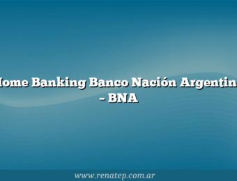 Home Banking Banco Nación Argentina – BNA