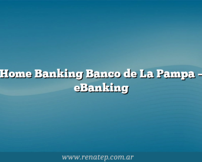 Home Banking Banco de La Pampa – eBanking