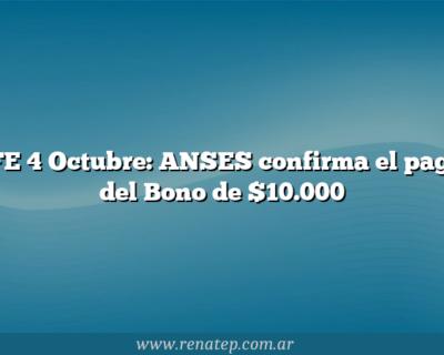 IFE 4 Octubre: ANSES confirma el pago del Bono de $10.000
