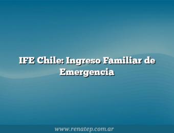 IFE Chile: Ingreso Familiar de Emergencia
