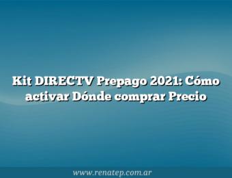 Kit DIRECTV Prepago 2021: Cómo activar  Dónde comprar  Precio
