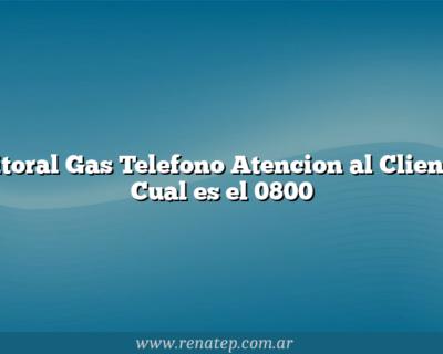 Litoral Gas Telefono Atencion al Cliente Cual es el 0800
