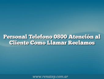 Personal Telefono 0800 Atención al Cliente Como Llamar  Reclamos