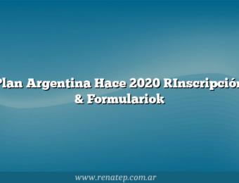 Plan Argentina Hace 2020 [Inscripción & Formulario]