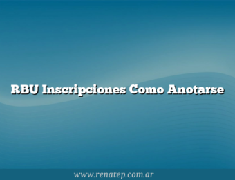 RBU Inscripciones  Como Anotarse