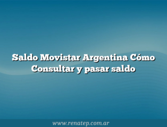Saldo Movistar Argentina Cómo Consultar y pasar saldo