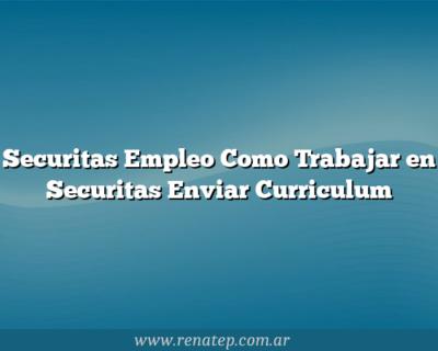 Securitas Empleo Como Trabajar en Securitas  Enviar Curriculum