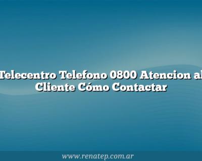 Telecentro Telefono 0800 Atencion al Cliente Cómo Contactar