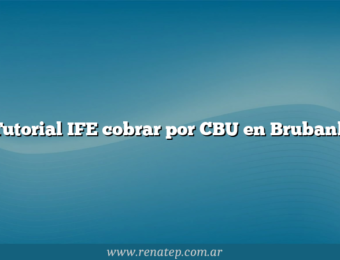 Tutorial IFE cobrar por CBU en Brubank