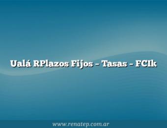 Ualá [Plazos Fijos – Tasas – FCI]