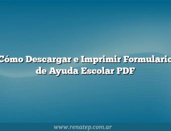 Cómo Descargar e Imprimir Formulario de Ayuda Escolar  PDF