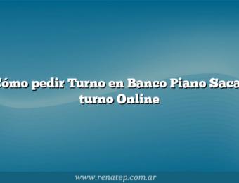 Cómo pedir Turno en Banco Piano  Sacar turno Online
