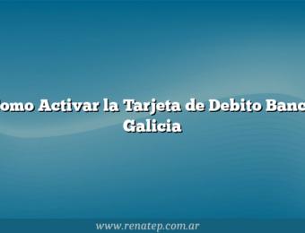 Como Activar la Tarjeta de Debito Banco Galicia