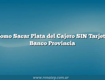 Como Sacar Plata del Cajero SIN Tarjeta Banco Provincia