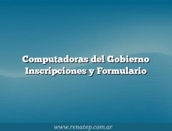Computadoras del Gobierno  Inscripciones y Formulario