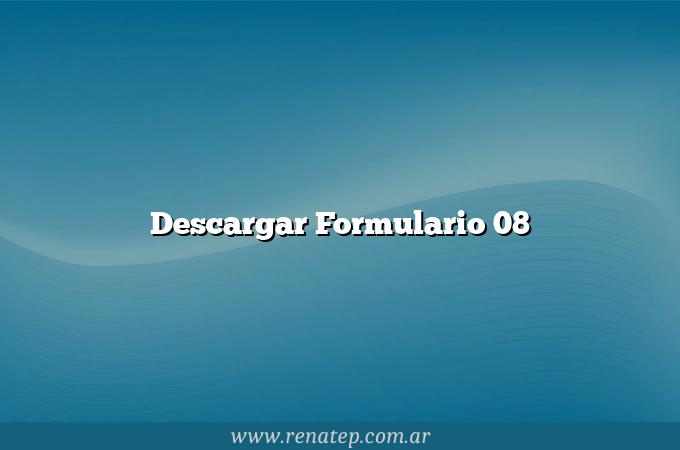 Descargar Formulario 08
