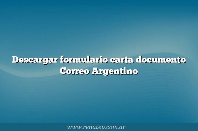 Descargar formulario carta documento Correo Argentino