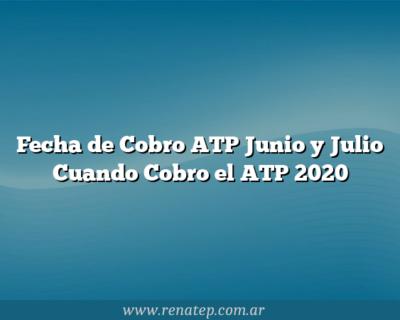 Fecha de Cobro ATP Junio  y Julio  Cuando Cobro el ATP  2020