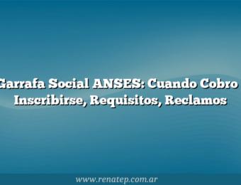 Garrafa Social ANSES:  Cuando Cobro , Inscribirse, Requisitos, Reclamos