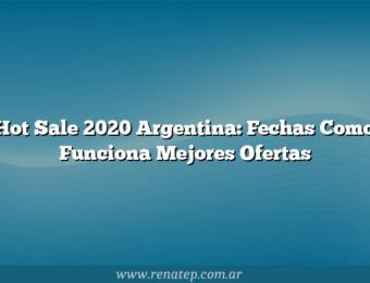 Hot Sale 2020 Argentina: Fechas  Como Funciona  Mejores Ofertas