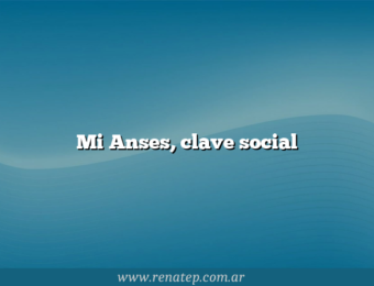 Mi Anses, clave social