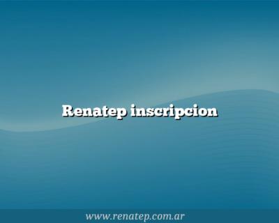 Renatep inscripcion